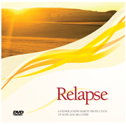 Father Joseph Martin Relapse DVD Clients learn about preventing relapse with the gentle and informative presentation by Father Joseph C. Martin, one of the most effective speakers in the field of alcoholism recovery.