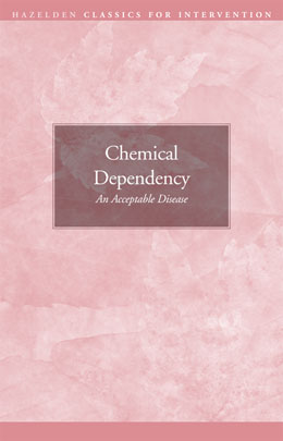 Chemical Dependency An Acceptable Disease