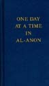 One Day at a Time in Al-Anon Large Print Hardcover Daily meditations, reminders, and prayers to help families encourage their recovering alcoholic loved ones.
