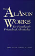 How Al-Anon Works For Families and Friends of Alcoholics Hardcover The essential book on Al-Anonfamily groups. <i>How Al-Anon Works</i> open the door and invites us in to see how Al-Anon helps families of alcoholics.