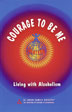 Courage to Be Me A treasure trove of recovery stories written by and for Alateens.