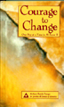 Courage to Change Hardcover