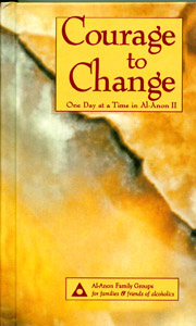 Courage to Change Hardcover The daily meditations, reminders, and prayers from <I>Courage to Change</I> help families encourage their recovering alcoholic loved ones and point to Al-Anon's impact as a vital part of recovery.