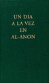 Spanish One Day at a Time in Al-Anon <I>One Day at a Time in Al-Anon</I> is a book of daily meditations, reminders, and prayers help families encourage their recovering alcoholic loved ones.