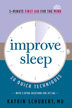 Improve Sleep Sleep. We all want it. We all need it. Without sleep we feel unfocused, anxious, run down, not ourselves. Don't spend one more night tossing, turning, staring at the clock.
