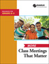 More Class Meetings That Matter K-5 Easy-to-use manual provides engaging, age-appropriate, and grade-specific ideas and topics to conduct meaningful class meetings.