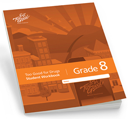 Too Good for Drugs Grade 8 Workbooks, second edition