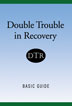 Double Trouble in Recovery Enhance your professional and peer-leader training with this unique Hazelden program that helps you advocate for clients who want to start and run a Double Trouble in Recovery self-help group -- the only evidence-based peer support group for people with co-occurring disorders.