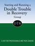 Starting and Running a Double Trouble in Recovery Group DVD Enhance your professional and peer-leader training with this unique Hazelden program that helps you advocate for clients who want to start and run a Double Trouble in Recovery self-help group -- the only evidence-based peer support group for people with co-occurring disorders.