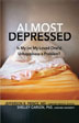 "Almost Depressed There is a place between ordinary sadness and diagnosed clinical depression called ""almost depression.""  Through engaging case studies told with professional insight, Jefferson B. Prince, MD, and Shelly Carson, PhD, draw from the latest clinical research to offer step-by-step guidance for making positive changes to help alleviate and reverse ""almost depression."""