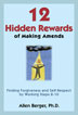 12 Hidden Rewards of Making Amends Popular author and lecturer Allen Berger, Ph.D., shares more profound recovery insight in <i>12 Hidden Rewards of Making Amends</i> and motivates us to earn the rewards that come with being honest and vulnerable.