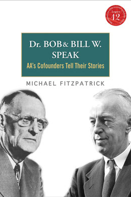 Dr Bob and Bill W Speak