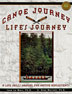Canoe Journey Lifes Journey Developed by Drs. June La Marr and G. Alan Marlatt for urban Native American adolescents, this comprehensive life skills curriculum helps youth make choices that motivate positive actions while avoiding the hazards of alcohol and other drug use. Appropriate for all teens and all settings.