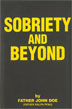 Sobriety and Beyond Softcover A wonderful resource for discovering the spiritual contentment, mental peace and everyday joys to be found in the Twelve Steps.