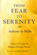 From Fear to Serenity with Anthony de Mello What you hold in your hands is not merely a book; it is a path to hope, a guide to prayer, and a call to see in a new way. It is an invitation to go beyond the ego and to drop any addiction to worry. It is a call to breathe easily and become aware.