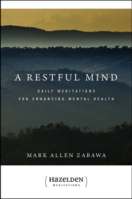 A Restful Mind With <I>A Restful Mind</I>, Mark Allen Zabawa offers the first book designed to provide inspiration and support specifically for people living with mental health problems.  A year of daily readings address the common life issues that arise for those with mental health problems and help those dealing with a disorder start or end each day more at peace with themselves and the world.