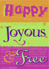 Happy Joyous and Free Greeting Card Remind loved ones or friends how grateful you are that they are in recovery with this greeting card that celebrates recovery.