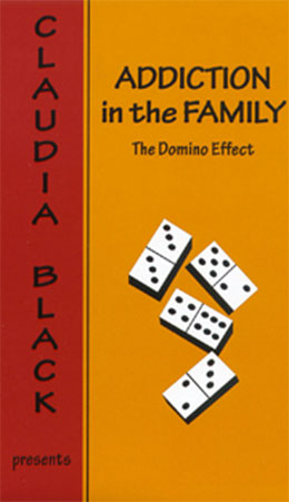Addiction in the Family DVD This DVD featuring Dr. Claudia Black is power-packed with valuable information for family members who need to be involved in a loved one's recovery process.