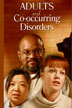 Adults and Co-occurring Disorders DVD <I>Adults and Co-occurring Disorders</I> helps clients gain insight into maintaining recovery while dealing with dual disorders. Features clinical insights by noted expert Kenneth Minkoff.