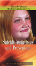 Suicide Awareness and Prevention DVD Teens learn about the reality of suicide among adolescent boys and girls and presents solutions. Includes facilitator's guide to promote discussion.