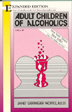Adult Children of Alcoholics Written for adults who were raised as children in dysfunctional families, <I>Adult Children of Alcoholics</I> details the 13 most common characteristics of adult children, provides an excellent guide for personal growth, and suggests topics for recovery group discussion.