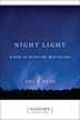 Night Light This meditation classic gives us a serene, reassuring thought as we end our day and face the night -- or as we face a dark moment in the course of our day.