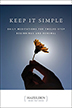 Keep It Simple Life can be complicated and hectic, but when we keep things simple, we can bring them down to a manageable size. The meditations in the best-selling classic focus on the Twelve Steps, stressing the importance of putting into practice new beliefs, slogans, and fellowship.