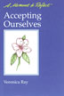 Accepting Ourselves This booklet is part of Hazelden's inspirational series for Twelve Step living. Contains 30 topical affirmations to guide you as you work to improve relationships.