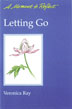Letting Go This booklet is part of Hazelden's inspirational series for Twelve Step living. Contains 30 topical affirmations to guide you as you work to improve relationships.