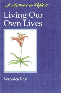 Living Our Own Lives This booklet is part of Hazelden's inspirational series for Twelve Step living. Contains 30 topical affirmations to guide you as you work to improve relationships.