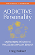 The Addictive Personality This classic, groundbreaking book brings depth and dimension to our understanding of how an individual becomes an addict. For anyone interested in understanding addiction.