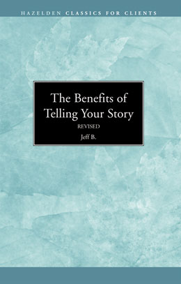 The Benefits Of Telling Your Story Revised Edition