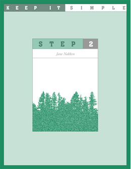 Keep It Simple Step 2 Easy-to-read Step guidance for anyone who wants to learn what working a Step means.