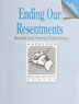 Ending Our Resentments Workbook Workbook exercises help clients identify and defuse resentments.