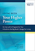 Living with Your Higher Power This workbook reinforce important points in A Program for You, a celebration of the basic text of Twelve Step recovery.