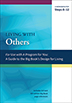 Living With Others This workbook reinforce important points in A Program for You, a celebration of the basic text of Twelve Step recovery.