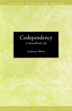 Codependency A Second Hand Life This pamphlet is written for those who are in a relationship with an alcoholic, and whose behavior is geared toward controlling or changing the alcoholic's behavior.