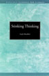 Stinking Thinking <I>Stinking Thinking</I> describes the most common beliefs and attitudes that can eventually lead to a relapse to alcohol or drug use.