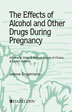 The Effects of Alcohol and Other Drugs During Pregnancy This booklet clearly and thoroughly explains the basics of Fetal Alcohol Syndrome and Fetal Alcohol Effect.