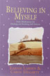 Believing in Myself These enlightening meditations address raising low self-esteem, an essential part of the healing process for those of us recovering from addictions and those who still feel the pain of childhood wounds or abuse.