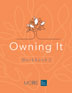 Owning It Workbook </br>Workbook 2 helps clients make a daily habit of implementing practices and skills that support recovery. They'll learn to replace old routines with healthy habits and dig deeper into recovery skills. Topics include relapse prevention, utilizing peer support, improving relationships and communication skills, tips on healthy diet and exercise, and how to put the concepts of Steps One and Two into action.</br>