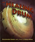The Healing Drum Poetic thoughts are beautifully expressed in this gift book. Within the pages of <I>The Healing Drum,</I> we will find inspiration in powerful, healing words expressed in simple, Native American tradition.