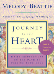 Journey to the Heart In these insightful and delightfully warm daily reflections, best-selling author Melody Beattie comforts and inspires us all as we begin to discover our true purpose in the world and learn to connect even more deeply with ourselves, the creative force, and the magic and mystery in the world around and within us.