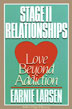 Stage II Relationships Popular author and workshop leader Earnie Larsen offers clear and practical techniques for couples and families who have faced the issue of addiction and are now striving to bring health and vitality to their relationships.