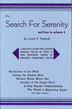 Search for Serenity This classic book describes some of the practical ways to replace misery with serenity and is a helpful guide for anyone seeking peace of mind.