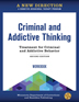 Criminal and Addictive Thinking Workbook Second Edition </br>Help clients identify the distorted thinking patterns at the root of substance use disorder and criminal behavior. Newly updated and revised, <i>A New Direction</i> is Hazelden's leading evidence-based treatment program for justice-involved clients.</br>