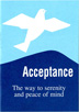 Acceptance Booklet Single <br/>Millions of readers have found peace of mind through the inspirational philosophy in this little pamphlet. It is a classic comment on the perfect formula for contentment: the Serenity Prayer.<br/>