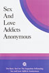 Sex and Love Addicts Anonymous SC The basic text describing how this Twelve Step fellowship interprets AA's program to give support to recovering sex addicts. Includes many personal stories.