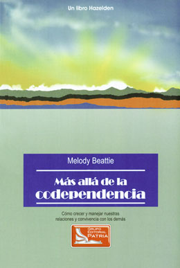 Spanish Beyond Codependency From internationally best-selling author Melody Beattie, <i>Beyond Codependency</i> is for those struggling to master the art of self-care and learning how to live their lives.