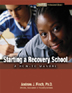 Starting a Recovery School without CE Test Hazelden Professional Library Written expressly for high school educators and administrators, <I>Starting a Recovery School</I> provides a blueprint for developing an effective recovery school.